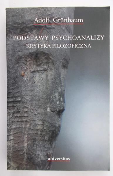 Grunbaum Adolf - Podstawy psychoanalizy: krytyka filozoficzna