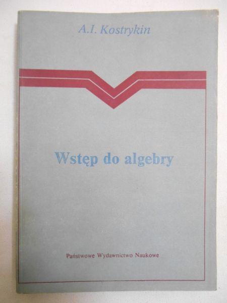 Kostrykin A.I. - Wstęp do algebry