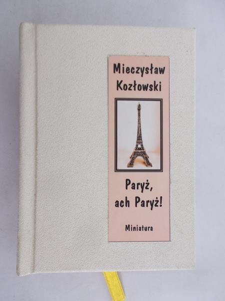 Kozłowski Mieczysław - Paryż, ach Paryż!