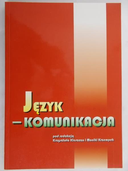 Kleszcz Krzysztof (red.) - Język – Komunikacja NOWA