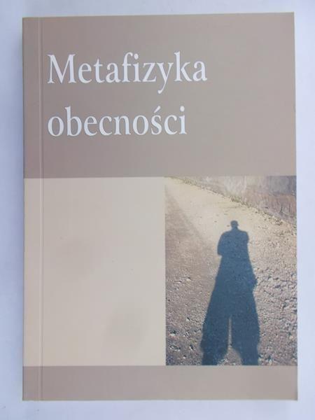 Bobko Aleksander (red.) - Metafizyka obecności
