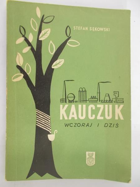 Sękowski Stefan - Kauczuk wczoraj i dziś