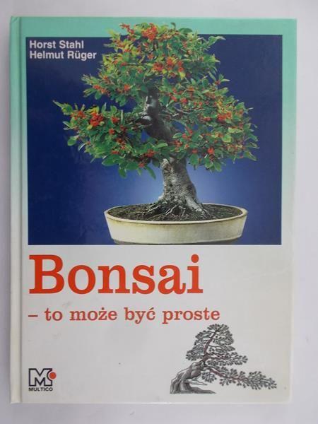 Stahl Horst - Bonsai - to może być proste