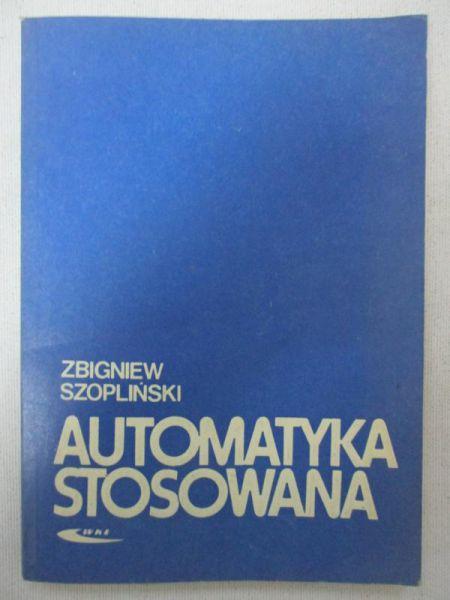Szopliński Zbigniew - Automatyka stosowana