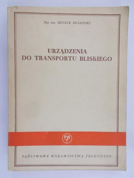 Iwasiński Henryk - Urządzenia do transportu bliskiego