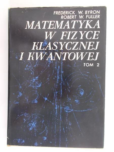 Fuller R. W. - Matematyka w fizyce klasycznej i kwantowej. Tom 2