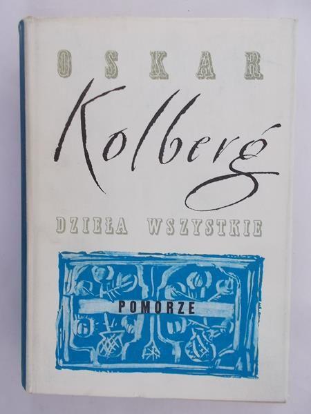 Kolberg Oskar - Dzieła wszystkie. Pomorze