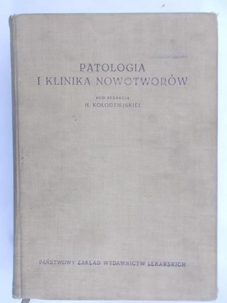Kołodziejska H. (red.)  - Patologia i klinika nowotworów