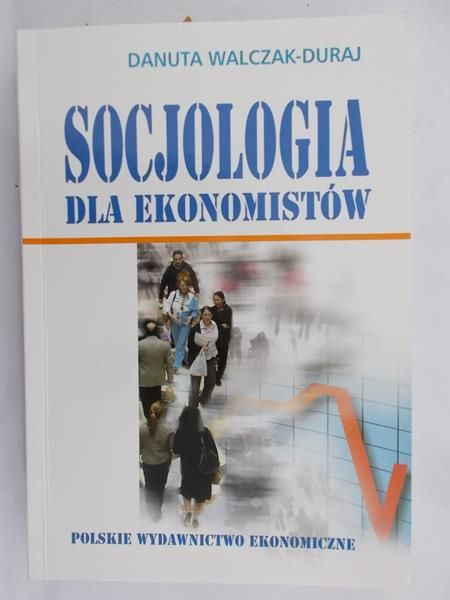 Walczak-Duraj Danuta - Socjologia dla ekonomistów