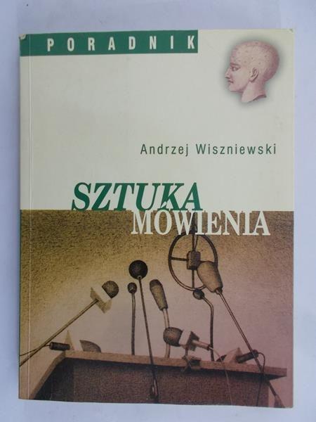 Wiszniewski Andrzej - Sztuka mówienia