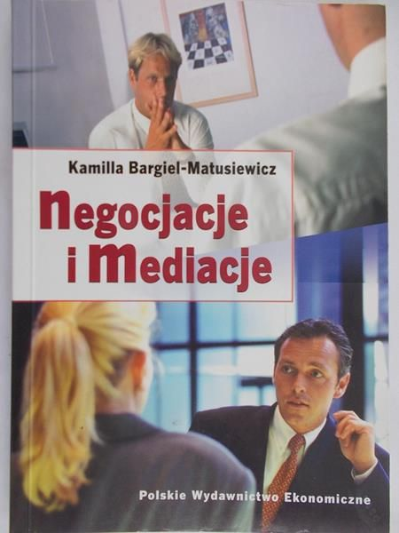 Bargiel-Matusiewicz Kamilla - Negocjacje i mediacje