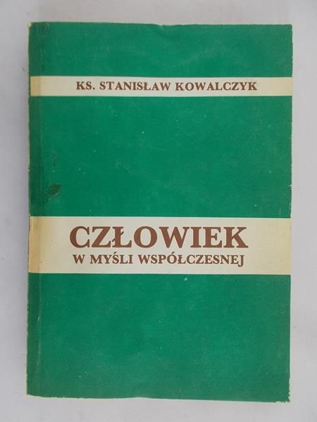 Kowalczyk Stanisław - Człowiek w myśli współczesnej