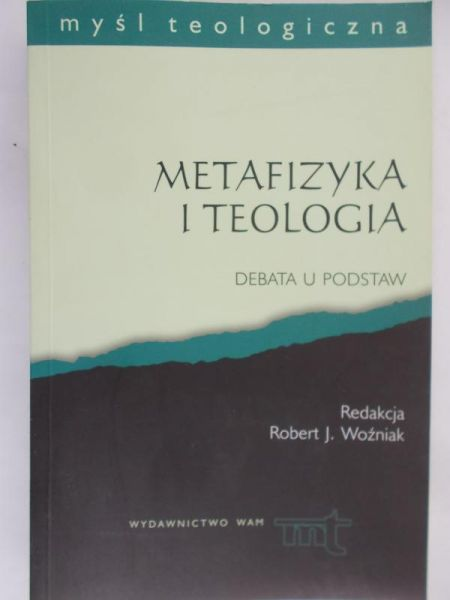 Woźniak Robert (red.) - Metafizyka i teologia