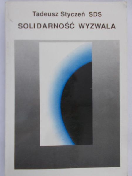 Styczeń Tadeusz - Solidarność wyzwala