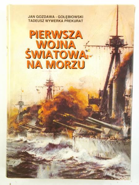 Gołębiowski-Gozdawa Jan - Pierwsza wojna światowa na morzu