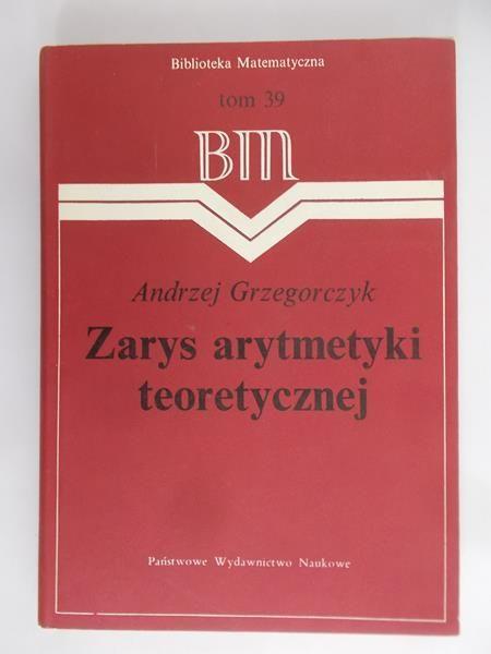 Grzegorczyk Andrzej - Zarys arytmetyki teoretycznej