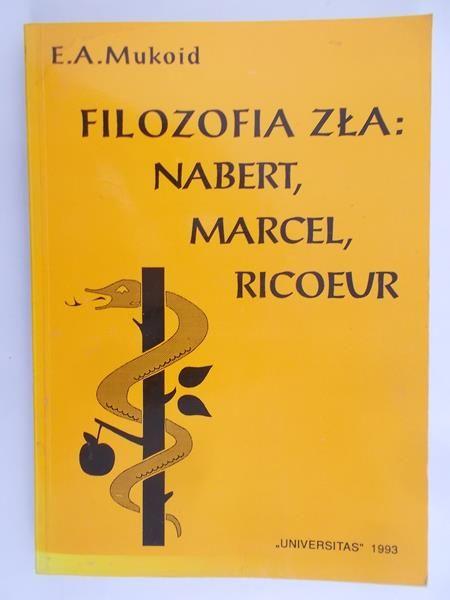 Mukoid E.A. - Filozofia zła: Nabert, Marcel, Ricoeur