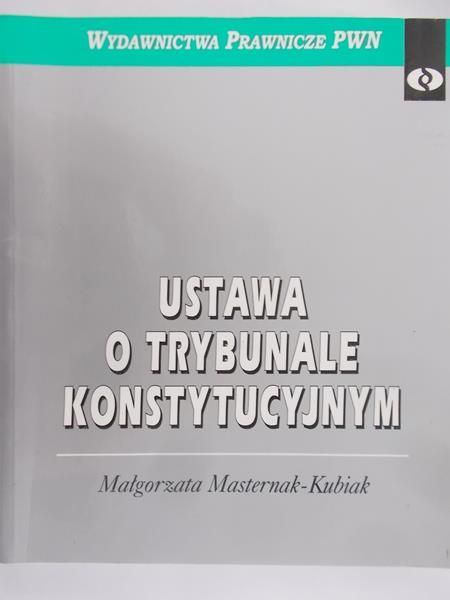 Masternak-Kubiak Małgorzata - Ustawa o trybunale konstytucyjnym