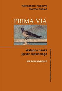 D. - Prima Via: Wstępna nauka języka łacińskiego