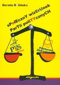 Dolińska Dorota - Społeczny wizerunek partii politycznych