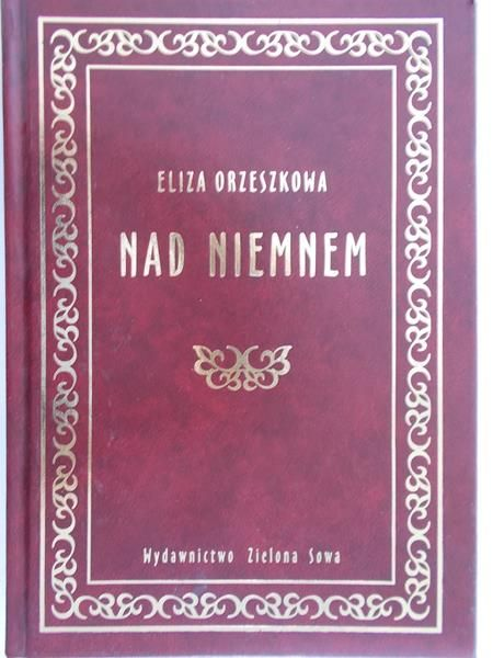 Orzeszkowa Eliza - Nad Niemnem