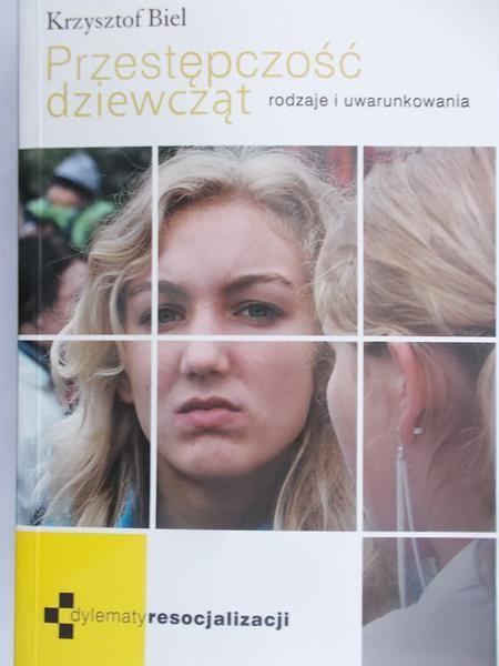 Biel Krzysztof  - Przestępczość dziewcząt.