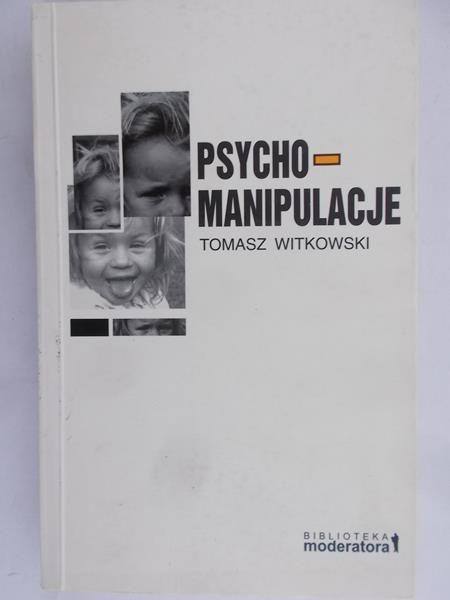 Witkowski Tomasz - Psycho-manipulacje