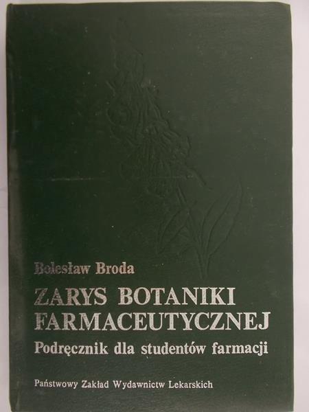 Broda Bolesław - Zarys botaniki farmaceutycznej
