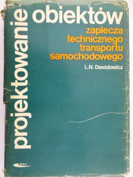 Dawidowicz L.N. - Projektowanie obiektów zaplecza technicznego transportu samochodowego