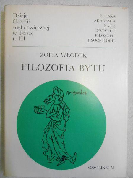 Włodek Zofia - Filozofia bytu