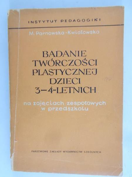 Parnowska-Kwiatkowska M. - Badanie twórczości plastycznej dzieci 3-4-letnich