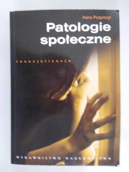 Pospiszyl Irena - Patologie społeczne