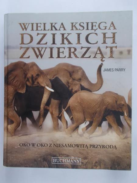 Parry James - Wielka księga dzikich zwierząt
