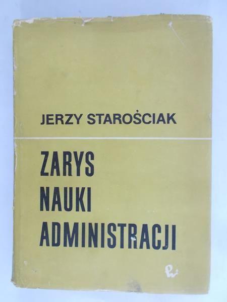 Starościak Jerzy - Zarys nauki administracji