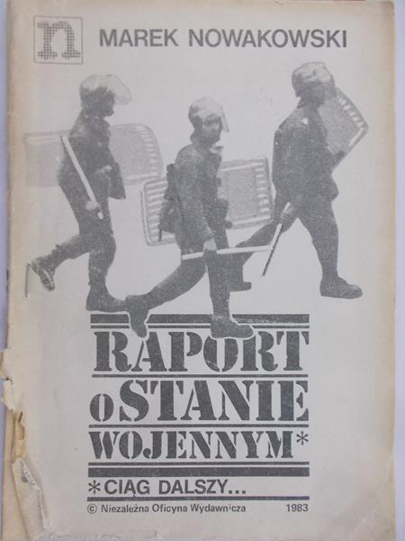 Nowakowski Marek  - Raport o stanie wojennym