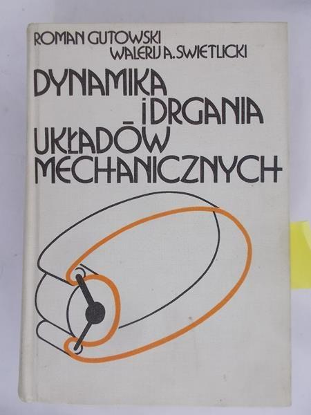 Gutowski Roman - Dynamika i drgania układów mechanicznych