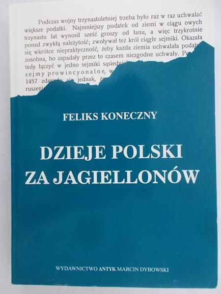 Koneczny Feliks - Dzieje Polski za Jagiellonów