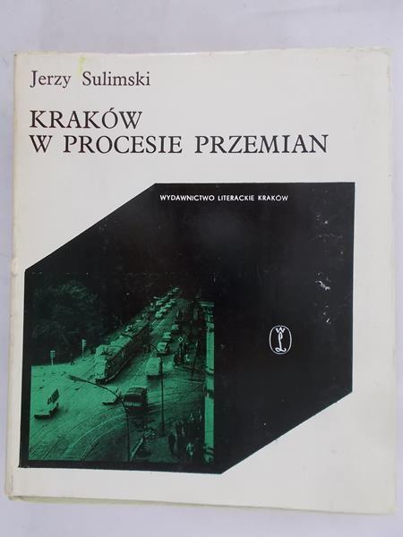 Sulimski Jerzy - Kraków w procesie przemian