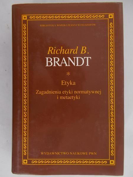 Brandt Richard B. - Etyka. Zagadnienia etyki normatywnej i metaetyki BWF