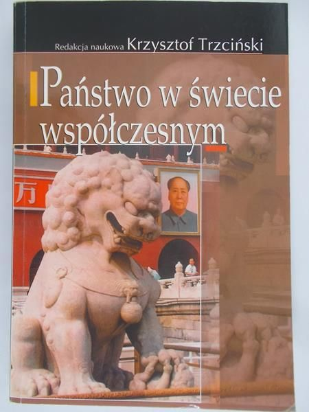 Trzciński Krzysztof(red.)- Państwo w świecie współczesnym