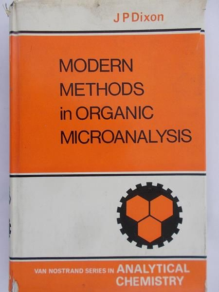 Dixon J.P.- Modern methods in organic microanalysis