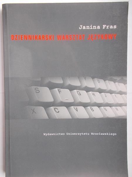 Fras Janina - Dziennikarski warsztat językowy