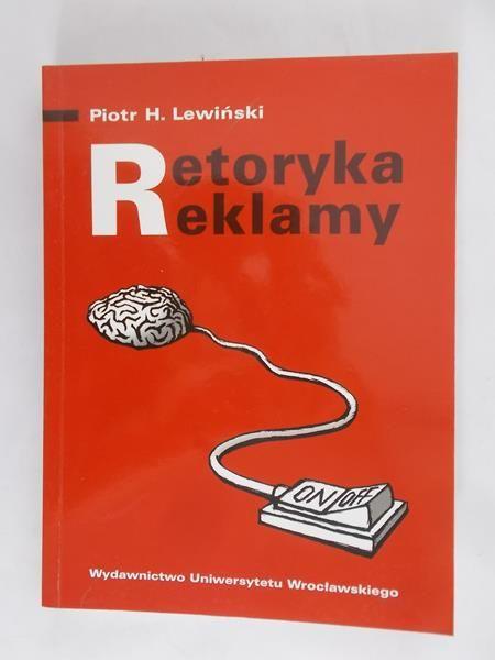 Piotr H. Lewiński - Retoryka reklamy