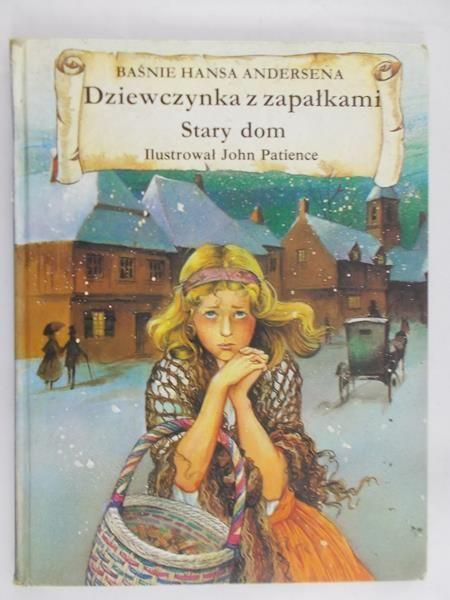 Andersen Hans Dziewczynka Z Zapałkami Stary Dom Hans