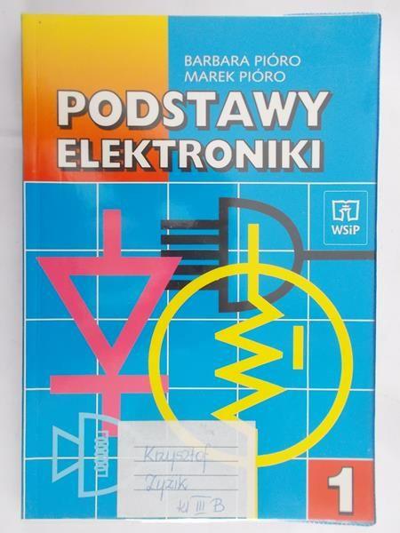 Pióro Barbara - Podstawy elektroniki, cz. 1