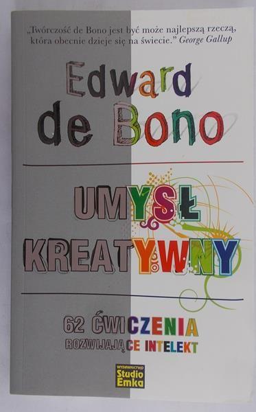 De Bono Edward - Umysł kreatywny