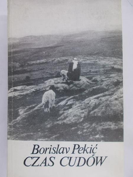 Pekić Borislav - Czas cudów