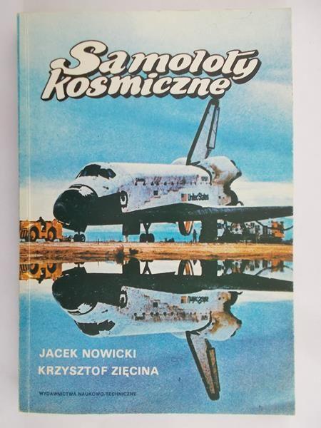 Nowicki Jacek - Samoloty kosmiczne