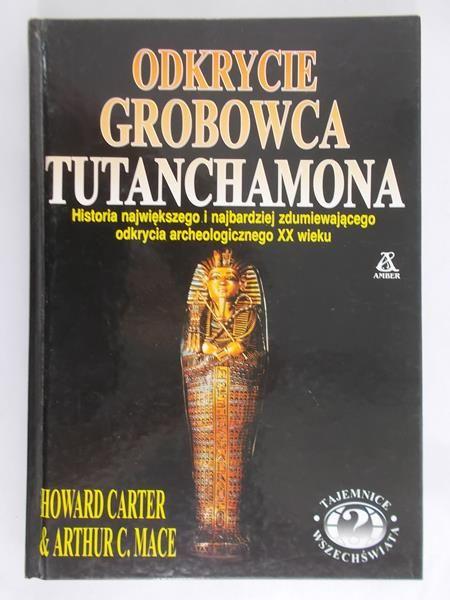 Carter Howard - Odkrycie grobowca Tutanchamona