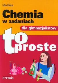 Galera Lidia - Chemia w zadaniach dla gimnazjalistów to proste, Nowa